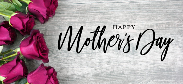 Wishing All A Happy Mother's Day!